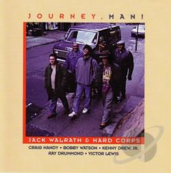 Jack Walrath & Hard Corps - Journey, Man! CD Cover Art