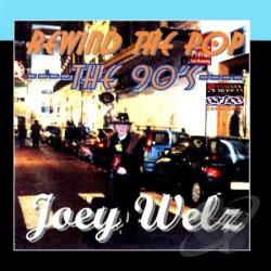 Welz, Joey - Rewind The Popa The 90'S CD Cover Art