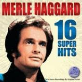 Haggard, Merle - 16 Super Hits CD Cover Art