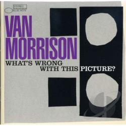 Morrison, Van - What's Wrong With This Picture? CD Cover Art