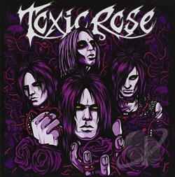 Toxicrose - ToxicRose CD Cover Art