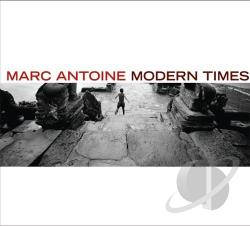Antoine, Marc - Modern Times CD Cover Art