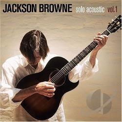 Browne, Jackson - Solo Acoustic, Vol. 1 CD Cover Art