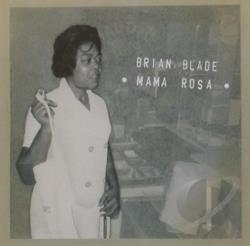 Blade, Brian - Mama Rosa CD Cover Art