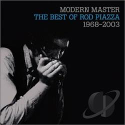 Piazza, Rod - Modern Master: The Best Of Rod Piazza: 1968-2003 CD Cover Art