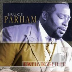 Rev. Bruce Parham - Dwell Together CD Cover Art