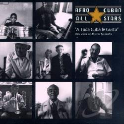 Afro-Cuban All Stars - A Toda Cuba Le Gusta CD Cover Art
