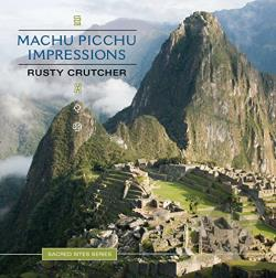 Crutcher, Rusty - Machu Picchu Impressions CD Cover Art
