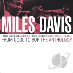 Davis, Miles - From Cool to Bop: The Anthology CD Cover Art