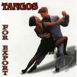 Tangos For Export - Tangos For Export CD Cover Art