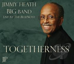 Jimmy Heath Big Band - Togetherness: Live at the Blue Note CD Cover Art