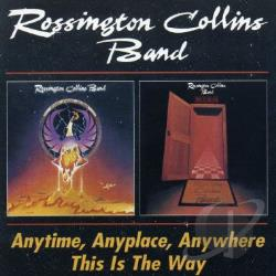 Rossington Collins Band - Anytime, Anyplace, Anywhere/This Is the Way CD Cover Art