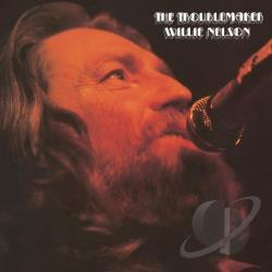 Nelson, Willie - Troublemaker CD Cover Art