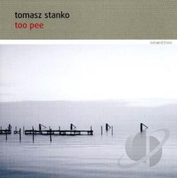 Stanko, Tomasz - Too Pee CD Cover Art
