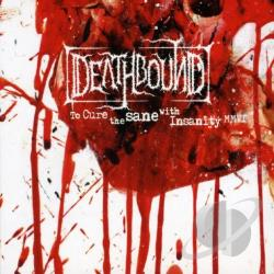 Deathbound - To Cure the Sane with Insanity CD Cover Art