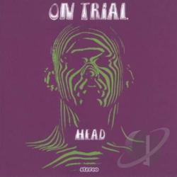 On Trial - Head CD Cover Art