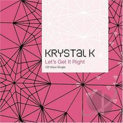 Krystal K - Let's Get It Right CD Cover Art