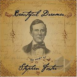 Beautiful Dreamer: The Songs of Stephen Foster CD Cover Art