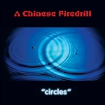 Chinese Firedrill - Circles CD Cover Art