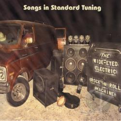 Wide-Eyed Electric Rock & Roll Machine - Songs in Standard Tuning CD Cover Art