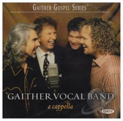 Gaither Vocal Band - Cappella CD Cover Art