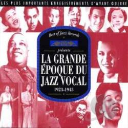 Grande Epoque Du Jazz Vocal - Prewar Vocal Jazz Story: 1923-1945 CD Cover Art