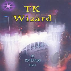 TK Wizard - By Invitation Only CD Cover Art