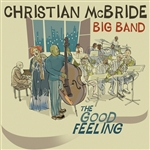 Christian Mcbride Big Band / McBride, Christian - Good Feeling CD Cover Art