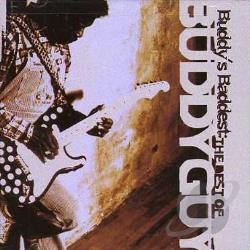 Guy, Buddy - Buddy's Baddest: The Best Of Buddy Guy CD Cover Art