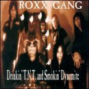 Roxx Gang - Drinkin' T.N.T. and Smokin' Dynamite CD Cover Art