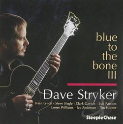 Stryker, Dave - Blue to the Bone III CD Cover Art
