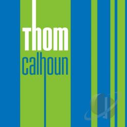 Calhoun, Thom - Thom Calhoun CD Cover Art