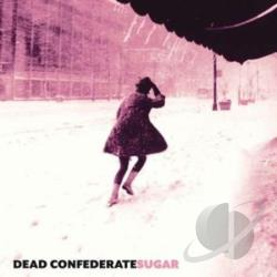 Dead Confederate - Sugar CD Cover Art