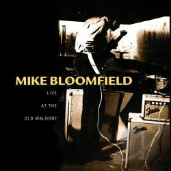 Bloomfield, Mike - Live At The Old Waldorf CD Cover Art