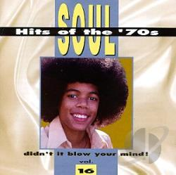 Didn't It Blow Your Mind: Soul Hits Of The '70s, Volume 16 CD Cover Art
