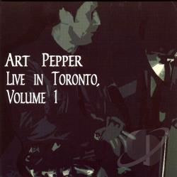 Pepper, Art - Live in Toronto 1977, Vol. 1 CD Cover Art