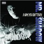 Mr. Shadow - Name You Kan't Touch CD Cover Art