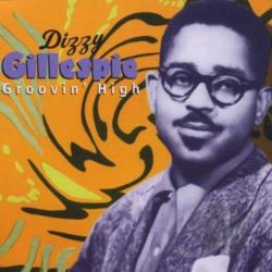 Gillespie, Dizzy - Groovin' High CD Cover Art