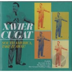 Cugat, Xavier - South America, Take It Away! CD Cover Art