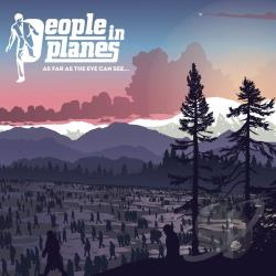 People In Planes - As Far as the Eye Can See CD Cover Art