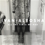 Ivan & Alyosha - All the Times We Had CD Cover Art