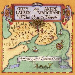 Larsen, Grey - Orange Tree: Irish & French Canadian Roots CD Cover Art