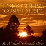 St. Micheals Tabernacle Choir - Jesus Christ Gospel Music DB Cover Art