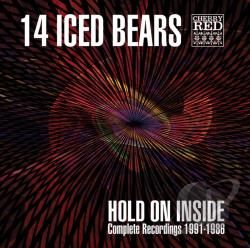 14 Iced Bears - Hold on Inside: Complete Recordings 1991-1986 CD Cover Art