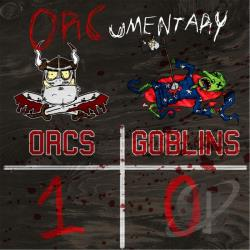 Orcumentary - Orcs 1/Goblins 0 CD Cover Art