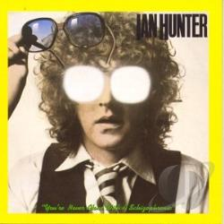 Hunter, Ian - You're Never Alone with a Schizophrenic CD Cover Art