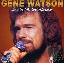 Watson, Gene - Love in the Hot Afternoon CD Cover Art