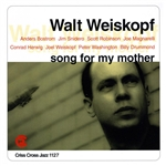 Weiskopf, Walt - Song For My Mother CD Cover Art