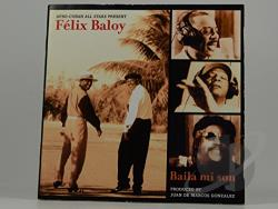 Baloy, Felix - Baila Mi Son CD Cover Art
