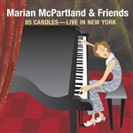 McPartland, Marian - 85 Candles: Live in New York CD Cover Art